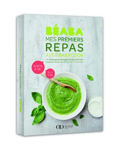 Béaba - Mes premiers repas avec Babycook par Christophe Saintagne, Laura Portelli