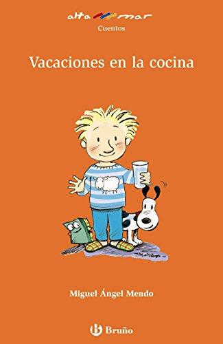 Vacaciones en la cocina (Castellano - A Partir De 8 Años - Altamar)