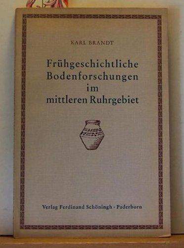 Frühgeschichtliche Bodenforschungen im mittleren Ruhrgebiet