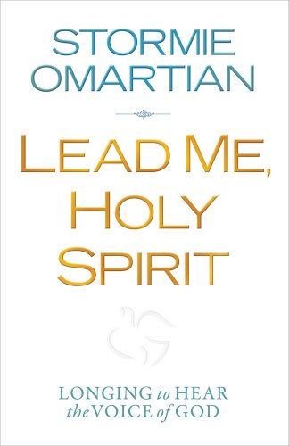 Lead Me, Holy Spirit: Longing to Hear the Voice of God por Stormie Omartian