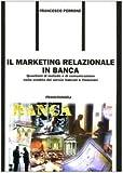 eBook Gratis da Scaricare Il marketing relazionale in banca Questioni di metodo e di comunicazione nella vendita dei servizi bancari e finanziari (PDF,EPUB,MOBI) Online Italiano