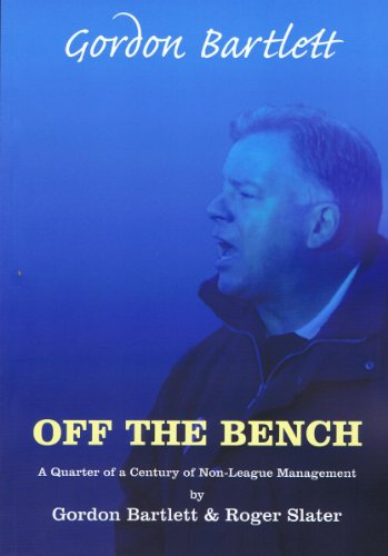 off-the-bench-a-quarter-of-a-century-of-non-league-management-english-edition