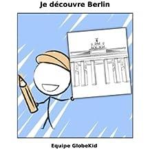 Je découvre Berlin