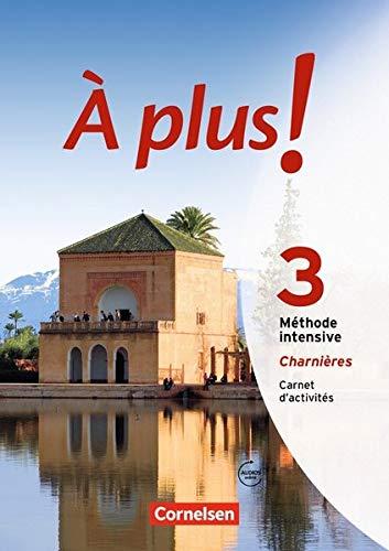 À plus! Méthode intensive / Band 3 (Charnières) - Carnet d'activités mit Audio-Materialien