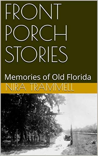 FRONT PORCH STORIES: Memories of Old Florida (English Edition)