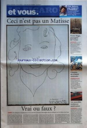 FIGARO ET VOUS (LE) [No 19106] du 06/01/2006 - CHIC DEHORS, PAS TOUJOURS A L'INTERIEUR... - L'HOMME MODERNE CHERCHE ENCORE SA TENUE HOMEWEAR IDEALE - CECI N'EST PAS UN MATISSE - VRAI OU FAUX ? - VICTOR HUGO, PAYSAGISTE DE L'OCEAN - CEZANNE, UN ECLATANT CENTENAIRE - LES NOUVELLES TENDANCES AMERICAINES.