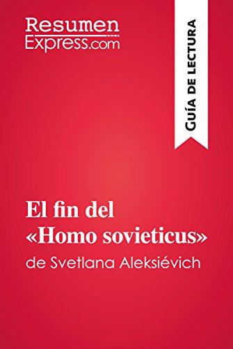 El fin del «Homo sovieticus» de Svetlana Aleksiévich (Guía de lectura): Resumen y análisis completo por ResumenExpress.com