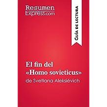 El fin del «Homo sovieticus» de Svetlana Aleksiévich (Guía de lectura): Resumen y análisis completo
