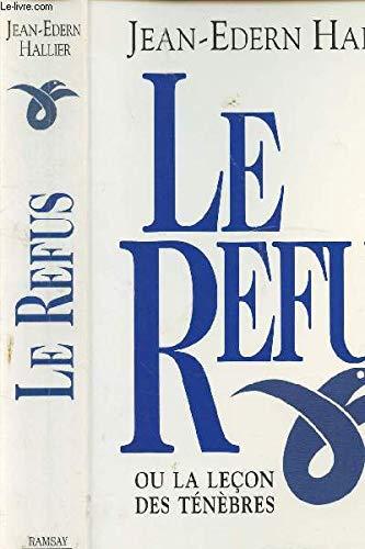 Le refus, ou la leçon des ténèbres (1992-1994) par Jean-Édern Hallier
