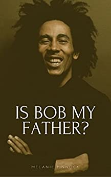 Is Bob My Father? by [Pinnock, Melanie]