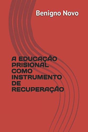 A EDUCAÇÃO PRISIONAL COMO INSTRUMENTO DE RECUPERAÇÃO
