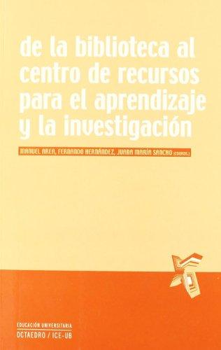 De la biblioteca al centro de recursos para el aprendizaje y la investigación (Educación universitaria) por Manuel Area Moreira