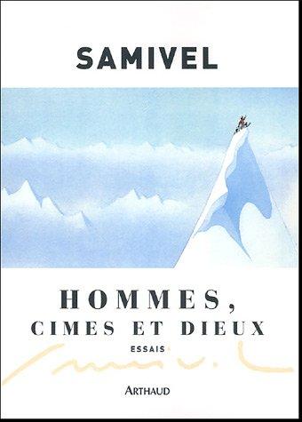 Hommes, cimes et dieux : Les grandes mythologies de l'altitudes et la légende dorée des montagnes à travers le monde