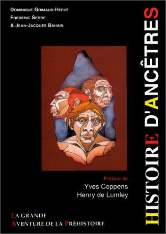 Histoire d'ancêtres. La grande aventure de la préhistoire, 3ème édition par Dominique Grimaud-Hervé