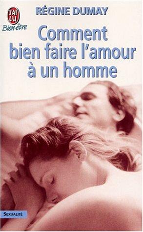 Comment bien faire l'amour à un homme par Régine Dumay
