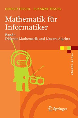 Mathematik für Informatiker: Teil 1: Diskrete Mathematik und Lineare Algebra (eXamen.press)