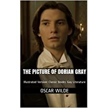 The Picture of Dorian Gray: Illustrated Version: Classic Books: Gay Literature (English Edition)