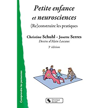 Petite enfance et neurosciences : (Re)construire les pratiques