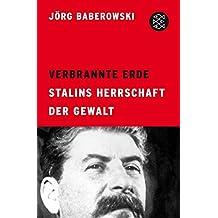 Verbrannte Erde: Stalins Herrschaft der Gewalt