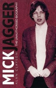 Mick Jagger - The Unauthorised Biography
