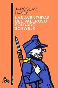 Las aventuras del valeroso soldado Schwejk par Jaroslav Hasek