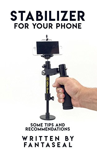 stabilizer-for-your-phone-some-tips-and-recommendations