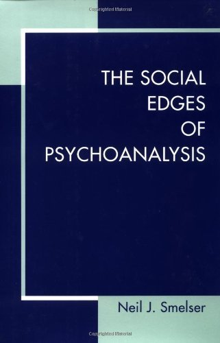 The Social Edges of Psychoanalysis by Neil J. Smelser (1999-03-19)