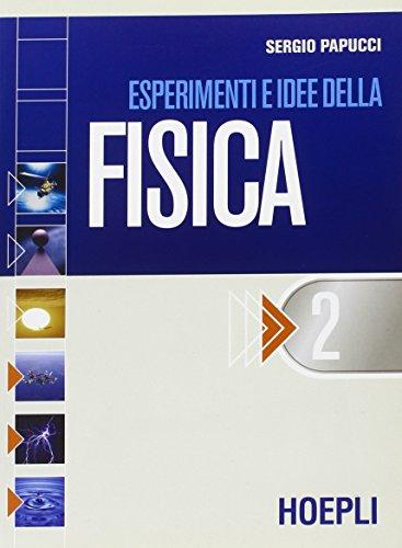 Esperimenti e idee della fisica. Modulo E-F-G. Per le Scuole superiori: 2