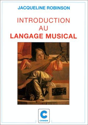 INTRODUCTION AU LANGAGE MUSICAL par Jacqueline Robinson