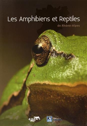Les amphibiens et reptiles de Rhône-Alpes par GHRA, LPO Rhône-Alpes
