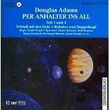 Per Anhalter ins All 1/2. Audiobook. 2 CDs. Schluß mit der Erde / Roboter und Doppelkopf