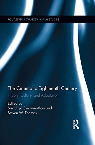 The Cinematic Eighteenth Century: History, Culture, and Adaptation (Routledge Advances in Film Studies Book 54) (English Edition)