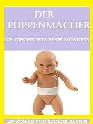 Der Puppenmacher. Die Geschichte einer Mordserie. (German Edition)