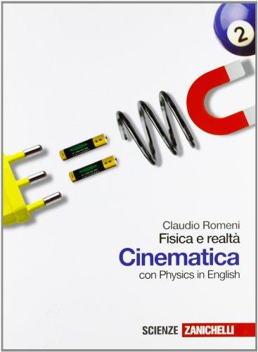 Fisica e realtà. Cinematica. Con Physics in english. Per le Scuole superiori. Con espansione online