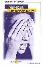 L'épilepsie, une maladie refuge de Gilbert Diebold