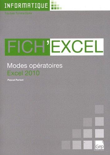 Fich'Excel 2010. Modes opératoires Excel 2010 (Pochette) Toutes Formations par Pascal Parisot