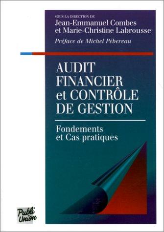 Audit financier et Contrle de gestion, 1997. Fondaments et Cas pratiques