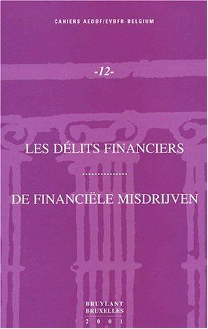 Les délits financiers : De financiële misdrijven. Actes du colloque du 30 septembre 1999 organisé par l'Association Européenne pour le Droit Bancaire et Financier-Belgium (AEDBF-Belgium)