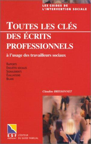 Toutes les clés des écrits professionnels à l'usage des travailleurs sociaux par Claudine Brissonnet