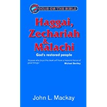 Haggai, Zechariah and Malachi: God's Restored People (Focus on the Bible)