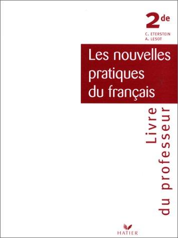 Nouvelles pratiques du français, 2nde, livre du professeur