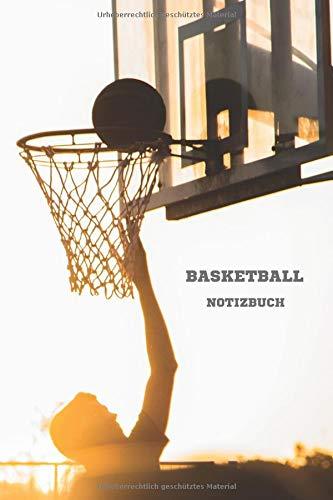 Basketball Notizbuch: Notizbuch fürs Basketball Training, für Basketballfans, Schiedsrichter und Basketballspieler