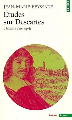 Etudes sur Descartes : L'Histoire d'un esprit