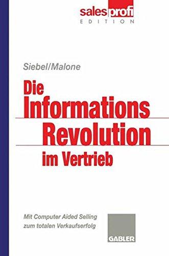 Die Informationsrevolution im Vertrieb: Mit Computer Aided Selling zum totalen Verkaufserfolg