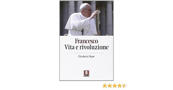 Francesco Vita E Rivoluzione Amazon It Pique Elisabetta Siciliano T Libri