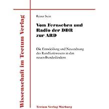 Vom Fernsehen und Radio der DDR zur ARD. Die Entwicklung und Neuordnung des Rundfunkwesens in den neuen Bundesländern (Laboratory Companion)