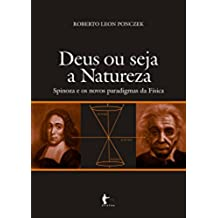 Deus ou seja a natureza: Spinoza e os novos paradigmas da física (Portuguese Edition)