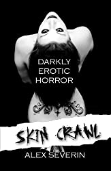 SKIN CRAWL : Darkly Erotic Horror Stories