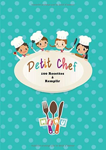 Petit Chef: Cahier Avec 100 Pages de Recettes à Remplir - Grand Format A4 - Couverture Souple - Bleu