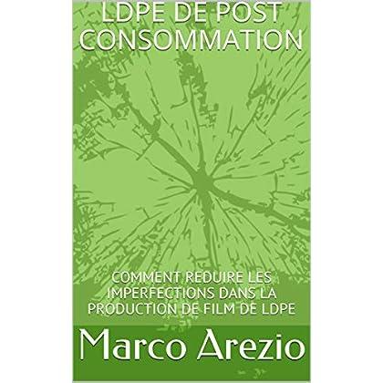 LDPE DE POST CONSOMMATION: COMMENT REDUIRE LES IMPERFECTIONS DANS LA PRODUCTION DE FILM DE LDPE